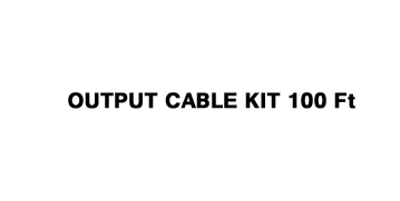 Output Cable Kit 100ft (3-Wire)